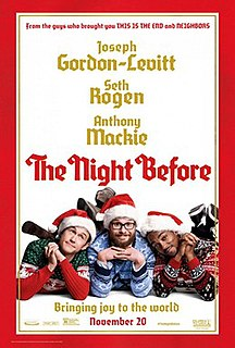 <i>The Night Before</i> (2015 film) 2015 American Christmas comedy film directed by Jonathan Levine