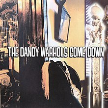 The Dandy Warhols Come Down cover.jpg