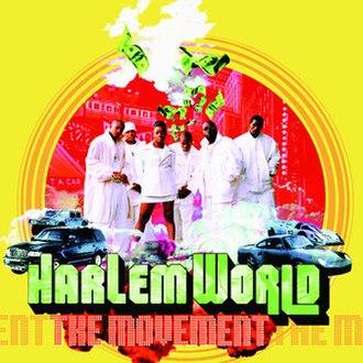 The Movement (Harlem World album) - Image: The Movement (Harlem World) album cover