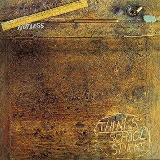 Thinks: School Stinks - Image: Thinks School Stinks (Hotlegs album cover art)
