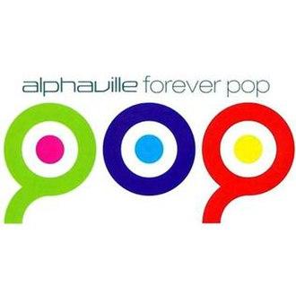 Forever Pop - Image: Alphaville Forever Pop