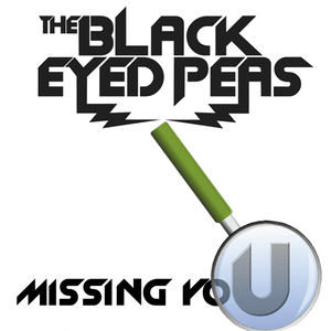 Missing You (The Black Eyed Peas song) - Image: Black Eyed Peas Missing You