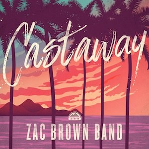 Castaway (Zac Brown Band song)