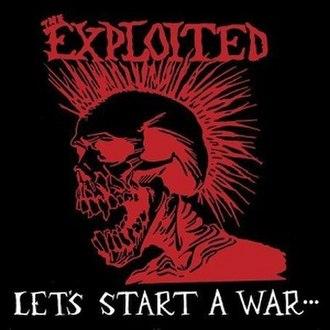 Let's Start a War - Image: Exploited Lets Start A War