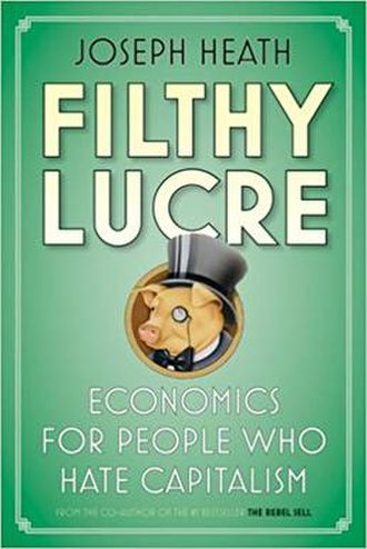 Filthy Lucre: Economics for People Who Hate Capitalism - Image: Filthy Lucre Economics for People Who Hate Capitalism