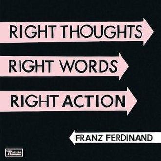 Right Thoughts, Right Words, Right Action - Image: Franz Ferdinand Right Thoughts Right Words Right Action cover