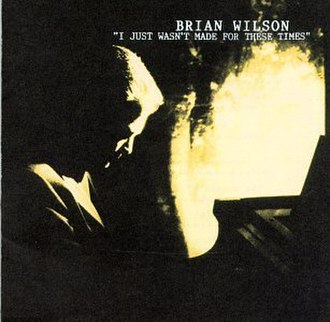 I Just Wasn't Made for These Times (album) - Image: I Just Wasn't Made for These Times (Brian Wilson album cover art)