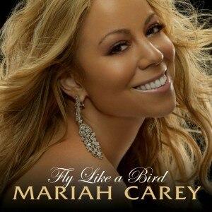 Fly Like a Bird - Image: Mariah Carey Fly Like a Bird