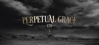 <i>Perpetual Grace, LTD</i>