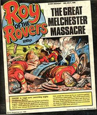 """Roy of the Rovers - The cover of the 19 July 1986 issue of the comic showed the aftermath of the """"massacre"""" of the Melchester team in the fictional country of Basran.  This storyline's depiction of Middle Eastern terrorists caused controversy at the time of publication."""
