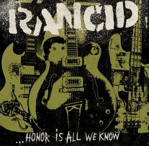 Honor Is All We Know - Image: Rancid Honor Is All We Know Album Artwork