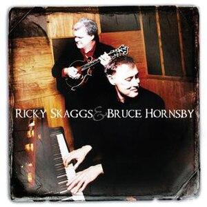 Ricky Skaggs & Bruce Hornsby - Image: Skaggs Hornsby