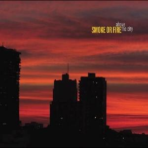 Above the City (Smoke or Fire album) - Image: Smoke Or Fire Above The City