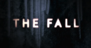 The Fall (TV series) - The Fall title card