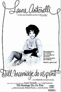 <i>Till Marriage Do Us Part</i> 1974 film by Luigi Comencini