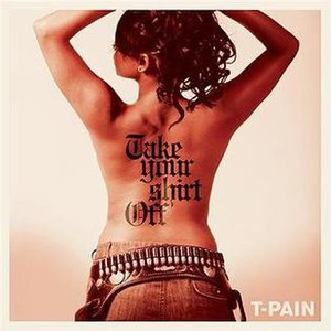 Take Your Shirt Off - Image: Tpain take your shirt off