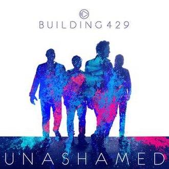 Unashamed (album) - Image: Unashamed by Building 429
