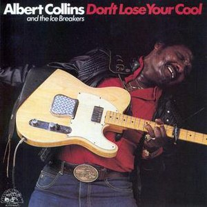 Don't Lose Your Cool - Image: Albert Collins 1983 Don't Lose Your Cool