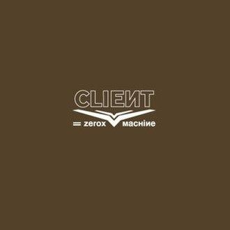 Zerox (song) - Image: Client Zerox Machine single cover