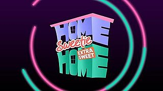 <i>Home Sweetie Home</i>
