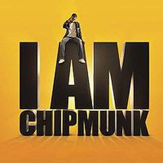 I Am Chipmunk - Image: I Am Chipmunk (Chipmunk album cover art)