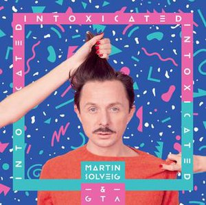 Intoxicated (Martin Solveig and GTA song) - Image: Intoxicated Martin Solveig