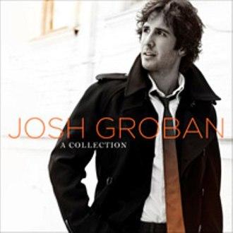 A Collection (Josh Groban album) - Image: Josh Groban A Collection Cover