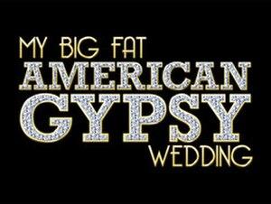 My Big Fat American Gypsy Wedding - Image: My Big Fat American Gypsy Wedding titlecard