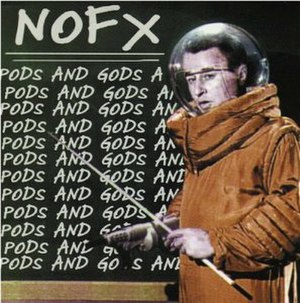 Pods and Gods - Image: NOFX Pods and Gods cover