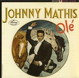 Olé (Johnny Mathis album) - Image: Olé (Johnny Mathis album cover art)