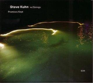<i>Promises Kept</i> (Steve Kuhn album) album by Steve Kuhn