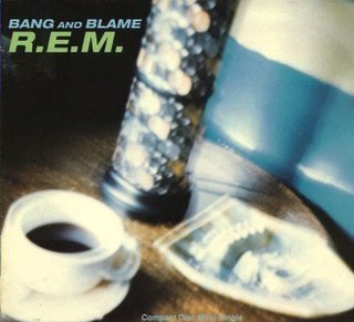 Bang and Blame song by R.E.M
