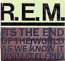"Block text in all capitals spell out ""R.E.M"" in large black letters against a light background; under the band's name is a horizontal line spanning the width of the cover; under the line are four lines of purple text in a font half the height of the font used for the band's name.  The four lines:  IT'S THE END/OF THE WORLD/AS WE KNOW IT/(AND I FEEL FINE)."