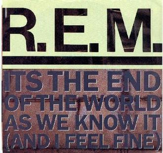 It's the End of the World as We Know It (And I Feel Fine) - Image: R.E.M. It's the End of the World as We Know It (And I Feel Fine) (United States)