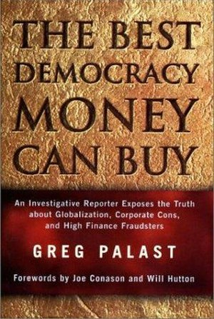 The Best Democracy Money Can Buy - Image: The Best Democracy Money Can Buy (Greg Palast book) cover