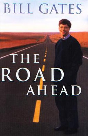 The Road Ahead (Bill Gates book) - Image: The Road Ahead (Bill Gates book)