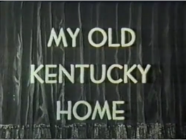 Title card for 'My Old Kentucky Home'.png