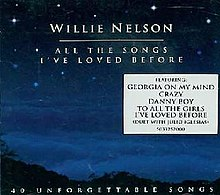 All the Songs I've Loved Before 40 Unforgettable Songs Willie Nelson.jpg