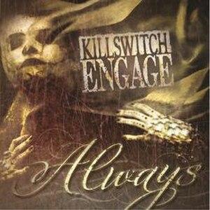 Always (Killswitch Engage song) - Image: Always (KSE)