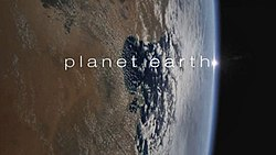 Bush To Planet Earth Drop Dead >> Planet Earth 2006 Tv Series Wikipedia