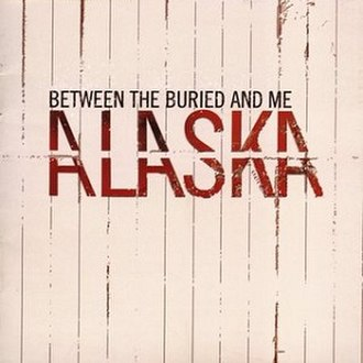 Alaska (Between the Buried and Me album) - Image: Between the Buried and Me Alaska