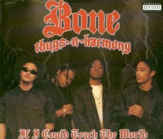 If I Could Teach the World 1997 single by Bone Thugs-n-Harmony