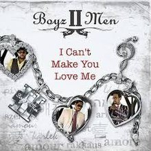 Boyz II Men I can't make you love me.jpg