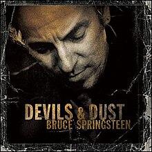[Image: 220px-Bruce_Springsteen_-_Devils_%26_Dust.jpg]