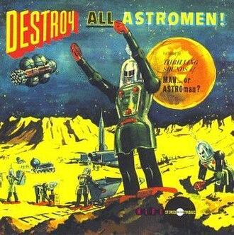 Destroy All Astromen! - Image: Destroyallastromen