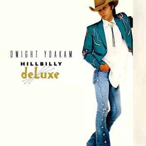 Hillbilly Deluxe (Dwight Yoakam album) - Image: Dwight Yoakam Hillbilly Deluxe