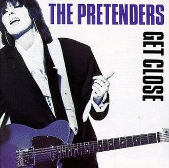 Get Close - Image: Get Close (Pretenders album cover art)