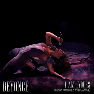I Am... Yours: An Intimate Performance at Wynn Las Vegas - Image: I Am... Yours (CD Cover Art)