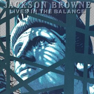 Lives in the Balance - Image: Jackson Browne Lives in the Balance