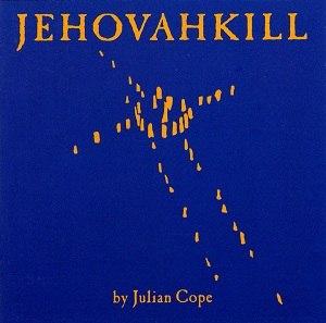 Jehovahkill - Image: Julian Cope Jehovahkill